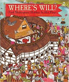 Where's Will? Find Shakespeare Hidden In His Plays by Anna Claybourne & Tilly - Story Snug