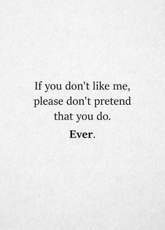 but fake people showing love. Don't talk to me Dont Like Me Quotes, Now Quotes, Life Quotes Love, Hurt Quotes, Words Quotes, People Dont Like Me, I Dont Like You, Its Me Quotes, Quotes About Fake Love