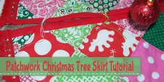 Patchwork Christmas Tree Skirt Tutorial