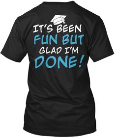 Limited Edition It's Been Fun Senior Tee Here to share the awesomeness of this senior class tee shirt with fellow seniors across the nation. Show your support by getting your whole class on board with this movement! Each Tee is printed on super-soft, premium quality material! 100% Designed, Shipped, and Printed in the U.S.A. #seniors #classof2015 #senioryeartshirts