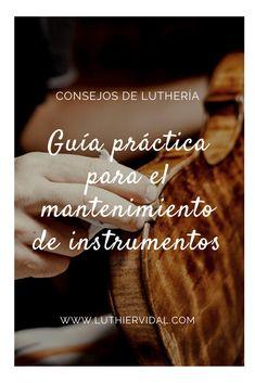 En esta guía práctica para el mantenimiento del instrumento los expertos luthiers de Luthier Vidal dan algunos consejos y pautas sobre cómo debe realizarse el mantenimiento y cuidado de violines, violas y cellos. Cellos, Instruments, The Voice, Tips, Cello