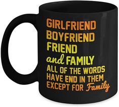 Girlfriend Boyfriend Friend And Family All of The Words Have End In Them Except for Family - Black Porcelain Coffee Mug 11 Oz Romantic Gifts For Husband, Best Gift For Wife, Valentine Gift For Wife, Christmas Gifts For Husband, Birthday Gifts For Girlfriend, Anniversary Gifts For Husband, Friend Birthday Gifts, Best Amazon Gifts, Quotes Thoughts