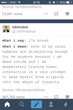 I am insane already.so how about slipping into the void of low self esteem, where I know how useless I am to the world. Tumblr Funny, Funny Memes, Jokes, I Can Relate, Story Of My Life, Teenager Posts, That Way, True Stories, The Funny