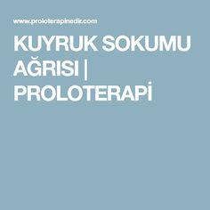 KUYRUK SOKUMU AĞRISI | PROLOTERAPİ