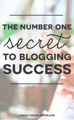 The Number One Secret to Blogging Success | The Glitter Collective