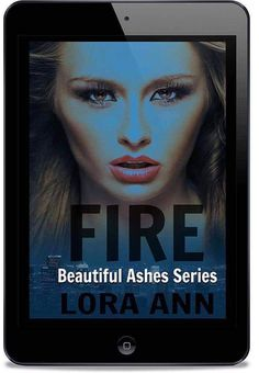 #Dark #Erotic #Thriller #Romance #FreeonKU  )  ..) .)  (. (.Fire (Beautiful Ashes Series Book 2) by Lora Ann #mustread Excerpt 18 Keeley reached forward to smooth out that deep V between his eyes and heard his deep intake of breath. So much to say but she wasnt sure how long her voice would cooperate or if hed be able to hear her raspy whisper. Frustration filled her spilling down her cheeks which brought more worry to his brutally handsome face. Im sorry. So so sorry for hurting you. She…