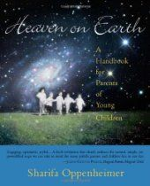 Heaven on Earth balances theoretical understanding of child development with practical ideas, resources, and tips that can transform family life. Readers will learn how to establish the life rhythms that lay the foundation for all learning Blue Ridge Mountains, Parenting Books, Kids And Parenting, Mindful Parenting, Parenting Plan, Natural Parenting, Peaceful Parenting, This Is A Book, The Book