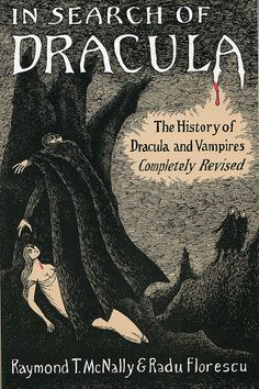 "Florescu, Radu and McNally, Raymond ""In Search of Dracula"" Cover by Edward Gorey."