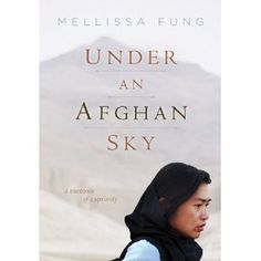 heartbreaking & captivating - Under an Afghan Sky by Melissa Fung