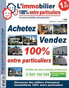 Profitez de la version numérique gratuite de notre journal d'annonces immobilières en vente 1€95 dans des milliers de points de vente- Edition AI 101 Novembre/Décembre 2015 http://fr.calameo.com/read/001032387e01956f17c99