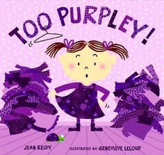 """Read """"Too Purpley!"""" by Jean Reidy available from Rakuten Kobo. Too purpley, too tickly, too puckery, too prickly! What's a toddler to do with a closet full of clothes and nothing to w. Purple Love, All Things Purple, Purple Lilac, Shades Of Purple, Periwinkle, Red And Blue, Purple Stuff, 50 Shades, Malva"""