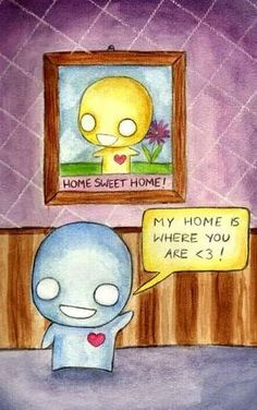Home, let me come home. Home is wherever I'm with you <3<3<3<3