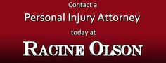 Our attorneys work hard to carry on the tradition of success begun by our firm's founder. While we cannot guarantee success on any individual case, we do guarantee our clients an unfaltering commitment to their causes. Contact Racine Olson - Idaho Personal Injury Law attorney today at 877 232 6101 for help with your injury case.
