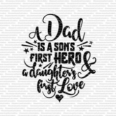 a dad is a son's first hero and a daughter's first love Family Day, Wood Signs, Fathers Day, First Love, Sons, Cricut, Hero, Wooden Plaques, First Crush