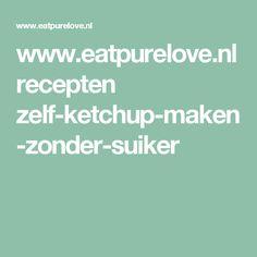 www.eatpurelove.nl recepten zelf-ketchup-maken-zonder-suiker