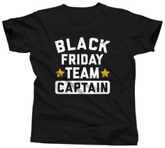 Black Friday Team Captain  Funny Black Friday Shirt  by Umbuh