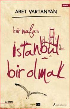 Aret Vartanyan-Bir Nefes İstanbul'da Bir Olmak