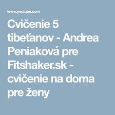 Cvičenie 5 tibeťanov - Andrea Peniaková pre Fitshaker.sk - cvičenie na doma pre ženy