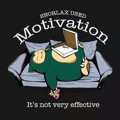 snorlax used motivation; it's not very effective #pokemon