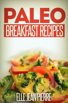 Paleo Breakfast Recipes: Breakfast Recipes For Busy Families. (Simple Paleo Recipe Series) by Elle Jean Pierre @Amy Blandford.cm