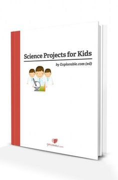 Kids' Science Projects - Ideas for School Project Experiments