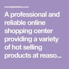 A professional and reliable online shopping center providing a variety of hot selling products at reasonable prices and shipping them globally.