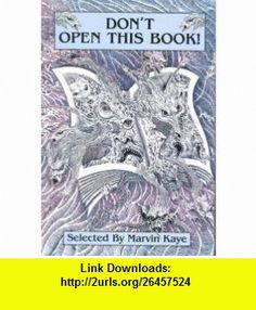 Dont Open This Book! (9781568655246) Marvin Kaye , ISBN-10: 156865524X  , ISBN-13: 978-1568655246 ,  , tutorials , pdf , ebook , torrent , downloads , rapidshare , filesonic , hotfile , megaupload , fileserve