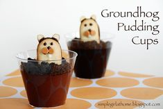 Simple Girl: Groundhog Pudding Cups for Groundhog Day Cute Snacks, Cute Food, Holiday Treats, Holiday Recipes, Winter Treats, Holiday Foods, Holiday Fun, Festive, Groundhog Day Activities