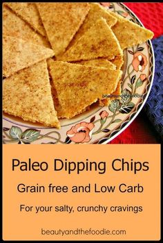Paleo Dipping Chips, grain free and low carb for your salty crunchy cravings and dipping in salsa, or guacamole.  beautyandthefoodie.com