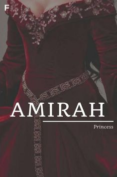 Amirah meaning Princess Arabic names A baby girl names A baby names female names whimsical baby names baby girl names traditional names names that start with A strong baby names unique baby names feminine names