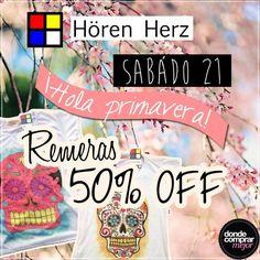 ¡Recibí la primavera con todo! ¡Este sábado 50% OFF en las remeras de HöREN HERZ! www.dondecomprarmejor.com/horen-herz