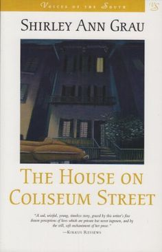 The House on Coliseum Street (Voices of the South) by Shirley Ann Grau, http://www.amazon.com/dp/0807121010/ref=cm_sw_r_pi_dp_Lm80qb1R2M3BN