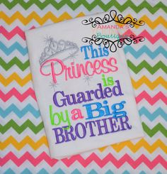 This Princess is Guarded by a Big Brother by AYBoutique on Etsy, $25.00