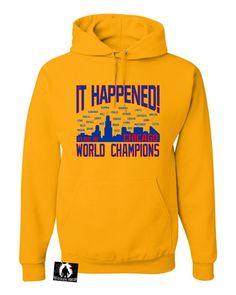 Adult It Happened! Chicago World Champions Sweatshirt Hoodie