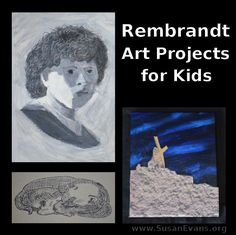Rembrandt Art Projects for Kids - http://susanevans.org/blog/rembrandt-art-projects-kids/