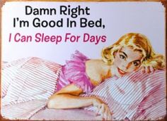 Damn right I'm good in bed, I can sleep for days Picture Quote Marriage Jokes, Retro Humor, Vintage Humor, Vintage Quotes, Retro Funny, Funny Vintage, Vintage Stuff, Vintage Cards, Word Pictures