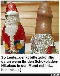 So Leute... denkt bitte zukünftig daran wenn Ihr Schokoladen-Nikolaus.. | Lustige Bilder, Sprüche, Witze, echt lustig