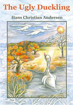 "New illustrated edition of ""The Ugly Duckling"" by Hans Christian Andersen"