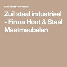 Zuil staal industrieel - Firma Hout & Staal Maatmeubelen