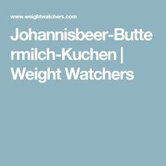 Johannisbeer-Buttermilch-Kuchen | Weight Watchers