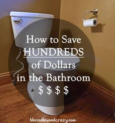 How to Save HUNDREDS of Dollars in the Bathroom. Lots of simple tricks that add up fast to save you an unbelievable amount of money!