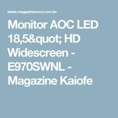 "Monitor AOC LED 18,5"" HD Widescreen - E970SWNL - Magazine Kaiofe"