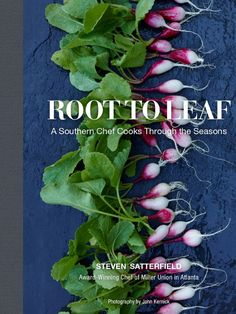 Root to Leaf Cookbook: Seasonal Cooking Straight from the Market : Food Network | Healthy Eats – Food Network Healthy Living Blog