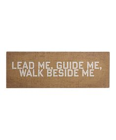 Another great find on #zulily! 'Lead Me, Guide Me, Walk Beside Me' Wall Sign #zulilyfinds