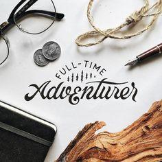 Full time adventurer #lettering #calligraphy #diy