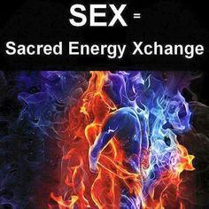 SEX = Sacred Energy Exchange