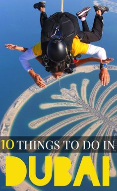 Top 10 things to do in Dubai, UAE. A complete Dubai guide. I personally loved Aquaventure in Atlantis and ofcourse skydiving from the most beautiful dropzone of the world.
