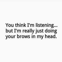 26 Spot-On Beauty Memes We'll Never Stop Laughing At via Makeup Quotes Funny, Makeup Humor, Funny Quotes, Brow Quotes, Funny Beauty Quotes, Beauty Quotes Makeup, Sassy Quotes, Funny Memes About Girls, Funny Relatable Memes