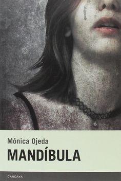 Antologada en la selección de autores latinoamericanos jóvenes 'Bogotá 39', la escritora ecuatoriana (Guayaquil, 1988) se ha convertido en una de las revelaciones del año con su segunda novela: una historia de adolescentes en un colegio del Opus y una escritora en estado de gracia. Mundo 'millennial', gran literatura. - 'Mandíbula'. Mónica Ojeda. Candaya.