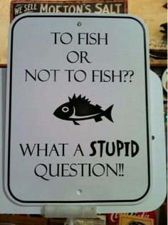 To fish or not to fish #quotes #funny #lol #fishing #florida